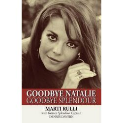 Goodbye Natalie, Goodbye Splendour by Marti Rulli, 9781497644601.