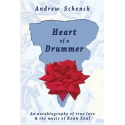 Heart of a Drummer by Andrew Schenck, 9780984737390.