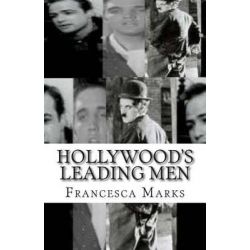Hollywood's Leading Men by Miss Francesca Marks, 9781512140064.
