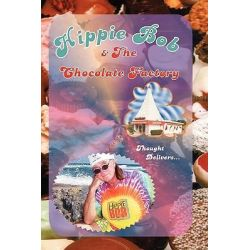 Hippie Bob & the Chocolate Factory, A True Fairytale by Hippie Bob, 9781438970097.