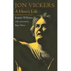 Jon Vickers, A Hero's Life by Birgit Nilsson, 9781555536749.