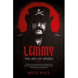 Lemmy, The Ace of Spades by Mick Wall, 9781409160250.
