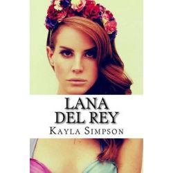 Lana del Rey by Kayla Simpson, 9781518799730.