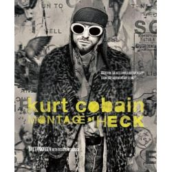 Kurt Cobain, Montage of Heck by Kurt Cobain, 9781608875498.