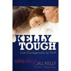 Kelly Tough, Live Courageously by Faith by Erin Kelly, 9781424550180.