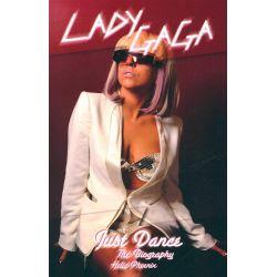 Lady Gaga : Just Dance - The Biography by Helia Phoenix, 9781409115670.