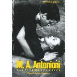 M.A. Antonioni Tecnicamente Dolce, Tecnicamente Dolce by Miguel Angel Barroso Garcia, 9788496423312.