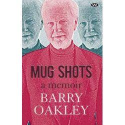 Mug Shots, A Memoir by Barry Oakley, 9781743051672.