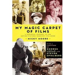 """My Magic Carpet of Films by Dennis """"Micky"""" Moore, 9781593933388."""