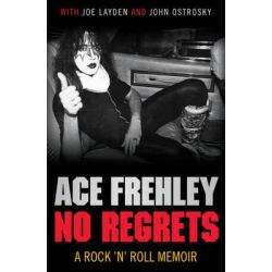 No Regrets by Ace Frehley, 9780857204790.