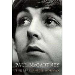 Paul McCartney, The Life by Philip Norman, 9780316327961.