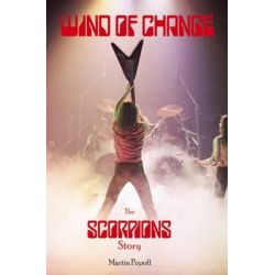 Wind of Change, The Scorpions Story by Martin Popoff, 9781908724403.