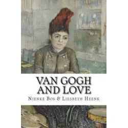 Van Gogh and Love by Nienke Bos, 9781500210694.