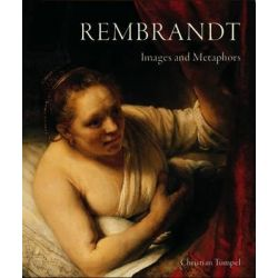 Rembrandt, Images & Metaphors by Christian Tumpel, 9781904950929.