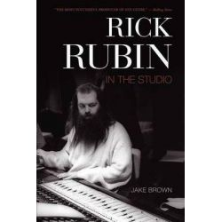 Rick Rubin, In the Studio by Jake Brown, 9781550228755.