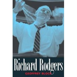 Richard Rodgers by Geoffrey Holden Block, 9780300217605.