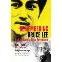 Remembering Bruce Lee, & Jon Benns Other Adventures by Jon Benn, 9789881613998.