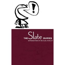 The Slate Diaries by Michael Kinsley, 9781586480073.
