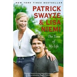 The Time of My Life by Patrick Swayze, 9781439158616.
