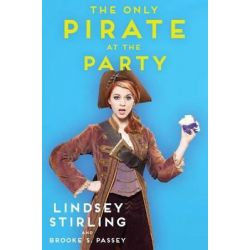 The Only Pirate at the Party by Lindsey Stirling, 9781501119101.