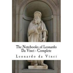 The Notebooks of Leonardo Da Vinci - Complete by Leonardo da Vinci, 9781505678239.