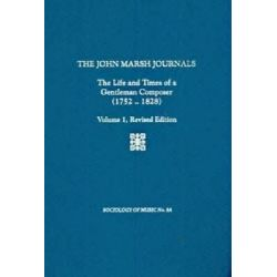 The John Marsh Journals: Volume 1, The Life and Times of a Gentleman Composer (1752-1828) by Brian Robins, 9781576471739.