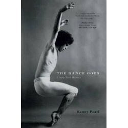 The Dance Gods, A New York Memoir by Kenny Pearl, 9781460262702.