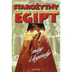 Starożytny Egipt. Mity i legendy - Gisela Schoeller