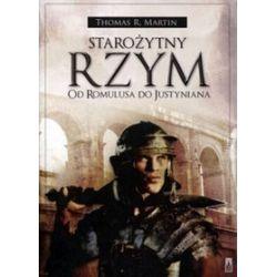 Starożytny Rzym. Od Romulusa do Justyniana - Thomas Martin