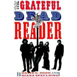 "The ""Grateful Dead"" Reader, Readers on American Musicians by David G. Dodd, 9780195124705."