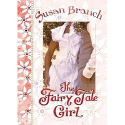 The Fairy Tale Girl by Susan Branch, 9780996044011.