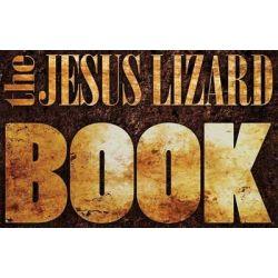 The Jesus Lizard Book by The Jesus Lizard, 9781617750809.