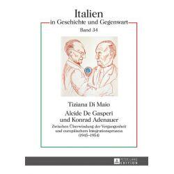 Bücher: Alcide De Gasperi und Konrad Adenauer  von Tiziana Di Maio