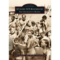 Bücher: 60 Jahre SOS-Kinderdorf  von Eveline Erlsbacher,Lukas Morscher,Gertraud Zeindl