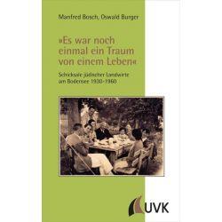 Bücher: »Es war noch einmal ein Traum von einem Leben«  von Oswald Burger,Manfred Bosch