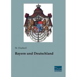 Bücher: Bayern und Deutschland  von M. Doeberl