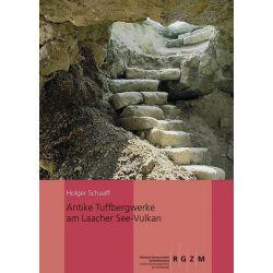 Bücher: Antike Tuffbergwerke am Laacher See-Vulkan  von Holger Schaaff