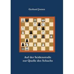 Bücher: Auf der Seidenstraße zur Quelle des Schachs  von Gerhard Josten