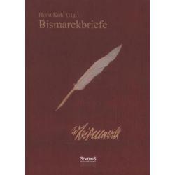 Bücher: Bismarckbriefe 1836-1872. Herausgegeben von Horst Kohl  von Otto Bismarck