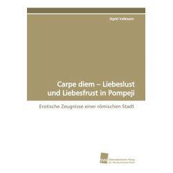 Bücher: Carpe diem - Liebeslust und Liebesfrust in Pompeji  von Sigrid Vollmann