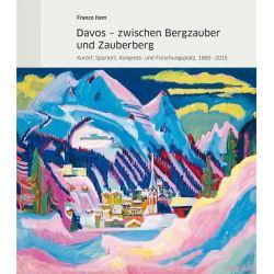 Bücher: Davos - zwischen Bergzauber und Zauberberg
