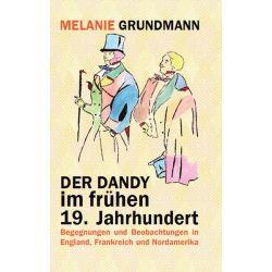Bücher: Der Dandy im frühen 19. Jahrhundert  von Melanie Grundmann
