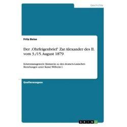 Bücher: Der ,Ohrfeigenbrief' Zar Alexander des II. vom 3./15. August 1879  von Fritz Beise