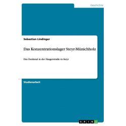 Bücher: Das Konzentrationslager Steyr-Münichholz  von Sebastian Lindinger