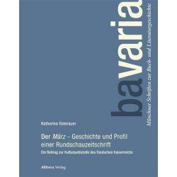 Bücher: Der »März« - Geschichte und Profil einer Rundschauzeitschrift  von Katharina Osterauer