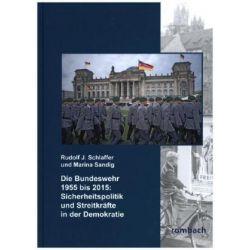 Bücher: Die Bundeswehr 1955-2015: Sicherheitspolitik und Streit  von Marina Sandig,Rudolf J. Schlaffer