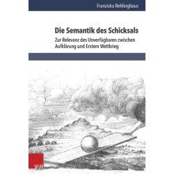 Bücher: Die Semantik des Schicksals  von Franziska Rehlinghaus