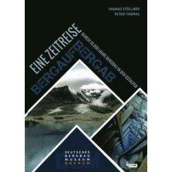 Bücher: Eine Zeitreise durch 10.000 Jahre Bergbau in den Ostalpen