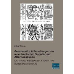 Bücher: Gesammelte Abhandlungen zur amerikanischen Sprach- und Altertumskunde  von Eduard Seler