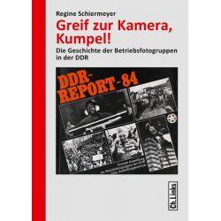 Bücher: Greif zur Kamera, Kumpel!  von Regine Schiermeyer